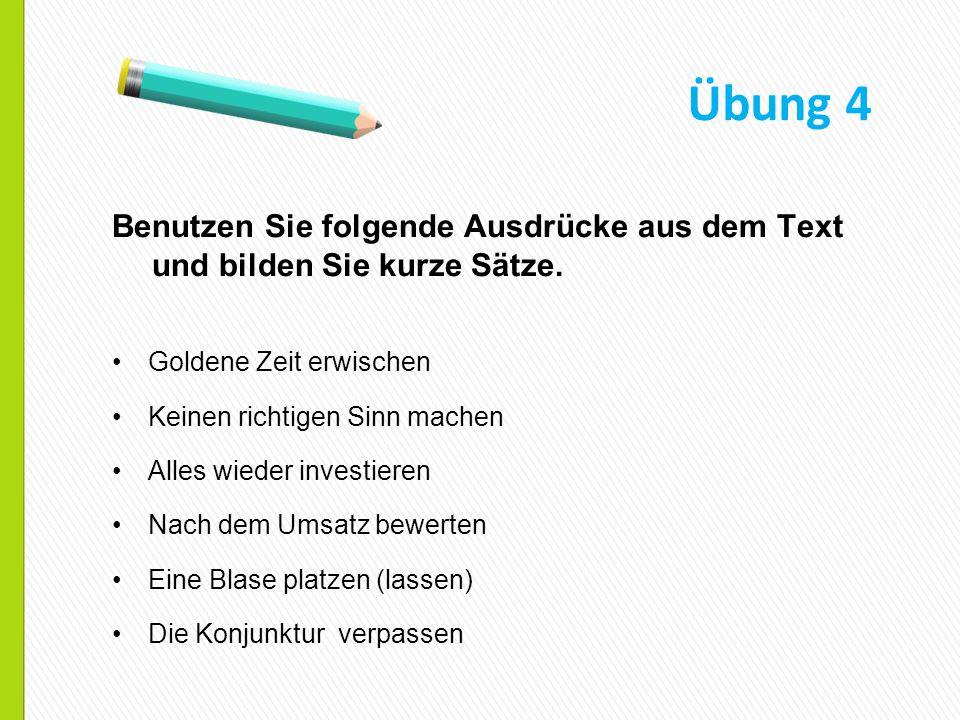 Benutzen Sie folgende Ausdrücke aus dem Text und bilden Sie kurze Sätze.