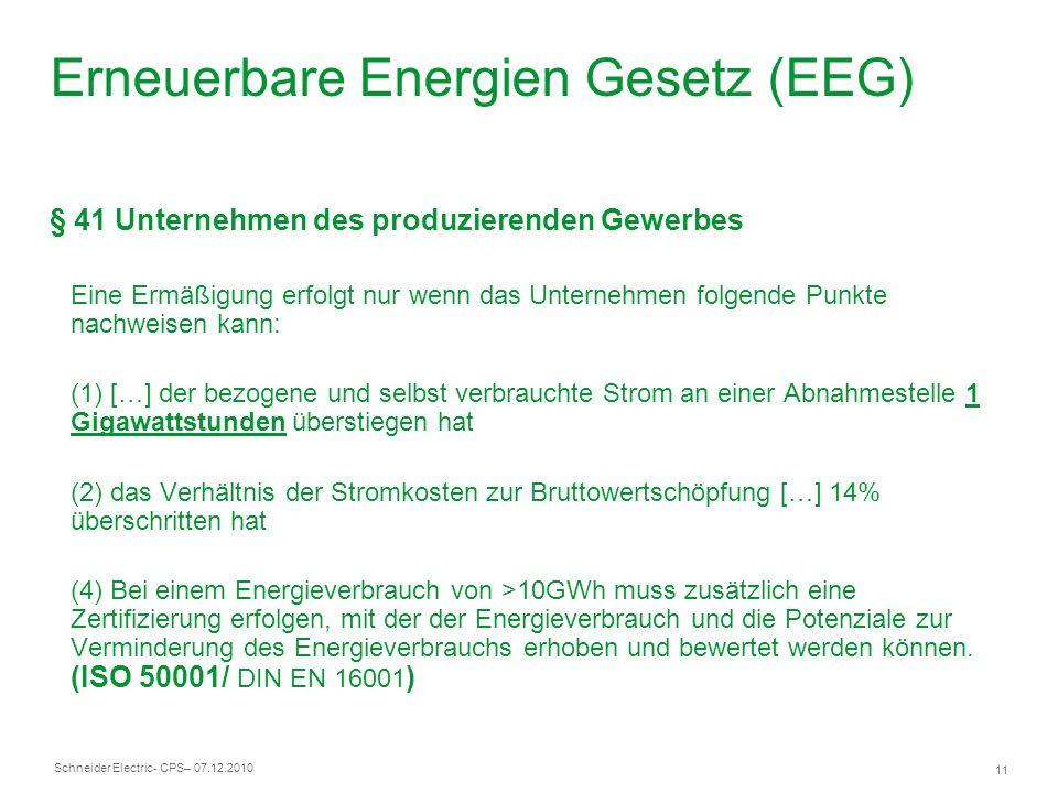 Schneider Electric 11 - CPS– 07.12.2010 § 41 Unternehmen des produzierenden Gewerbes Eine Ermäßigung erfolgt nur wenn das Unternehmen folgende Punkte