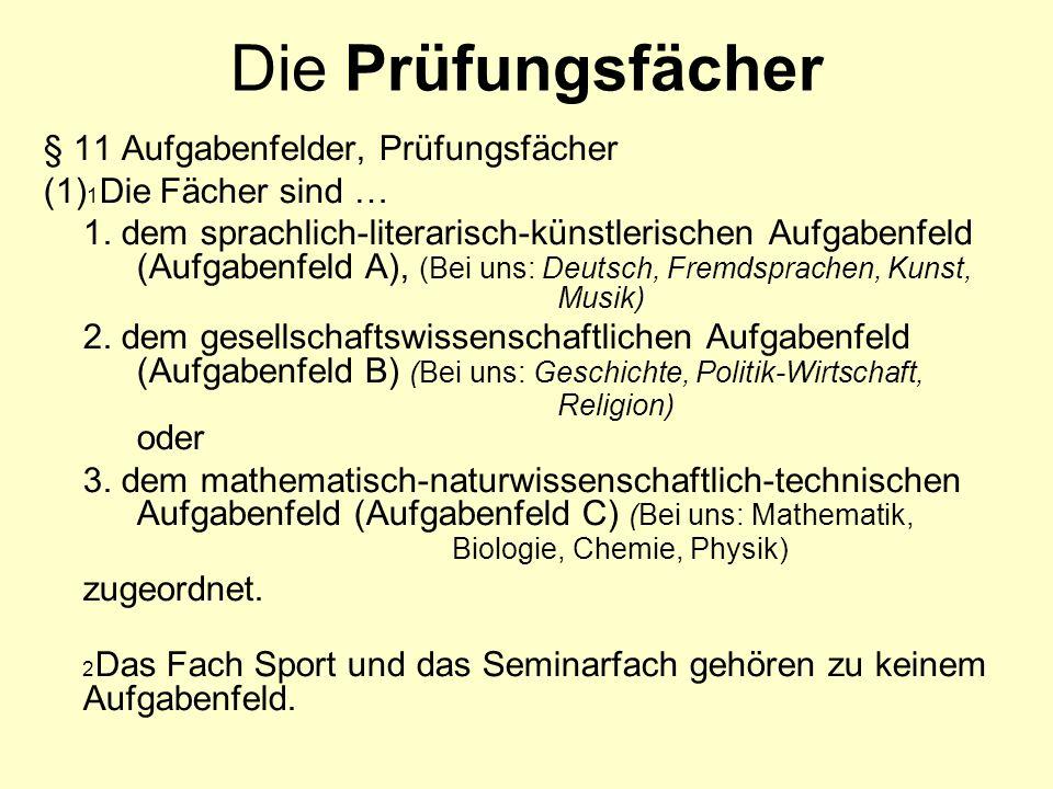 § 11 Aufgabenfelder, Prüfungsfächer (1) 1 Die Fächer sind … 1.