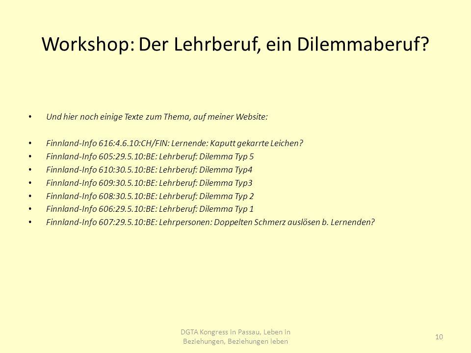 Workshop: Der Lehrberuf, ein Dilemmaberuf? 10 DGTA Kongress in Passau, Leben in Beziehungen, Beziehungen leben Und hier noch einige Texte zum Thema, a