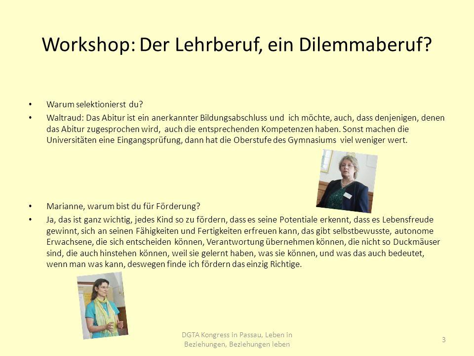 Workshop: Der Lehrberuf, ein Dilemmaberuf. Warum selektionierst du.
