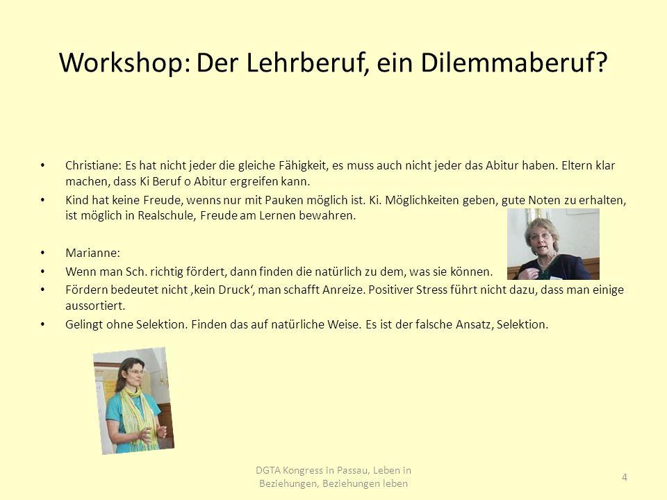 Workshop: Der Lehrberuf, ein Dilemmaberuf.Christiane: Positiver Stress.