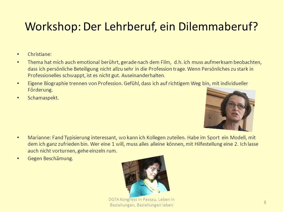 Workshop: Der Lehrberuf, ein Dilemmaberuf.Unterstützung holen: etwas Wichtiges.