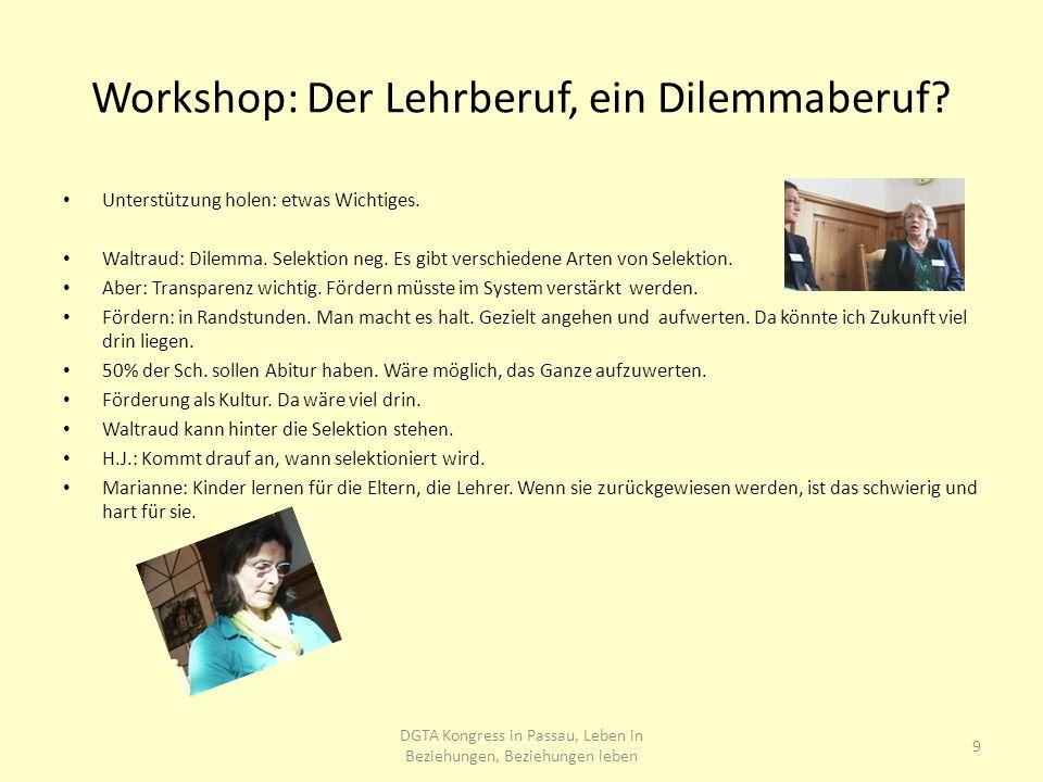 Workshop: Der Lehrberuf, ein Dilemmaberuf. Unterstützung holen: etwas Wichtiges.