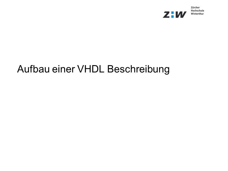 Aufbau einer VHDL Beschreibung
