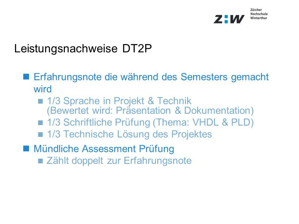 Leistungsnachweise DT2P nErfahrungsnote die während des Semesters gemacht wird n 1/3 Sprache in Projekt & Technik (Bewertet wird: Präsentation & Dokum