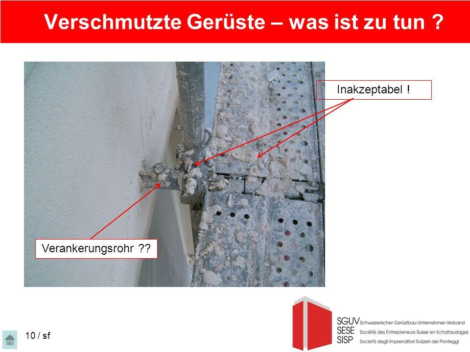 Verschmutzte Gerüste – was ist zu tun ? 10 / sf Inakzeptabel ! Verankerungsrohr ??