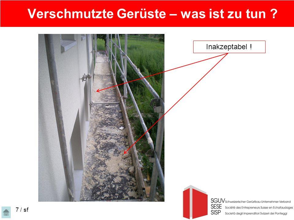 Verschmutzte Gerüste – was ist zu tun ? 7 / sf Inakzeptabel !
