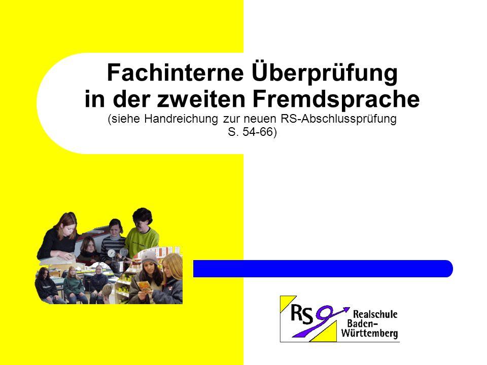 Fachinterne Überprüfung in der zweiten Fremdsprache (siehe Handreichung zur neuen RS-Abschlussprüfung S.