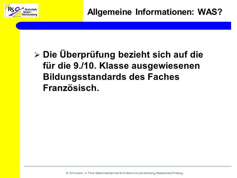 Allgemeine Informationen: WAS. Die Überprüfung bezieht sich auf die für die 9./10.