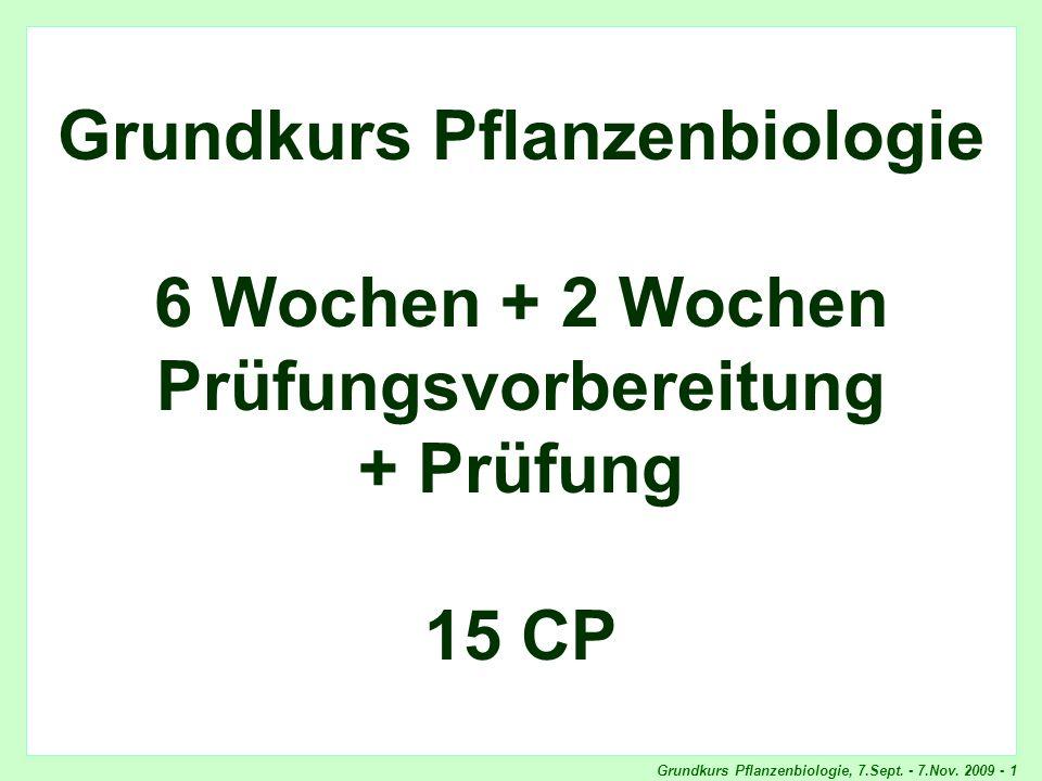 Grundkurs Pflanzenbiologie, 7.Sept.- 7.Nov. 2009 - 2 Programm-Übersicht Sept.