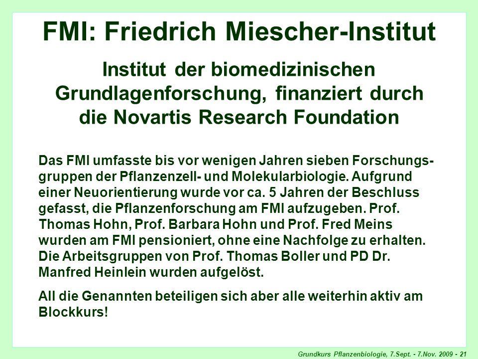 Grundkurs Pflanzenbiologie, 7.Sept. - 7.Nov. 2009 - 21 FMI FMI: Friedrich Miescher-Institut Institut der biomedizinischen Grundlagenforschung, finanzi