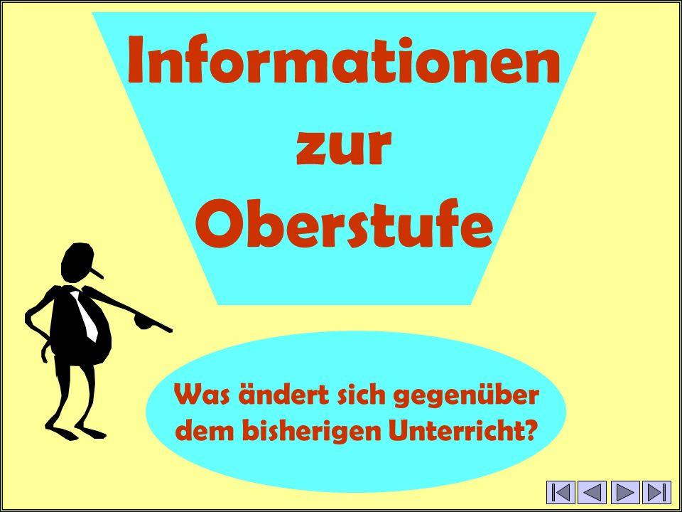 Informationen zur Oberstufe Was ändert sich gegenüber dem bisherigen Unterricht?