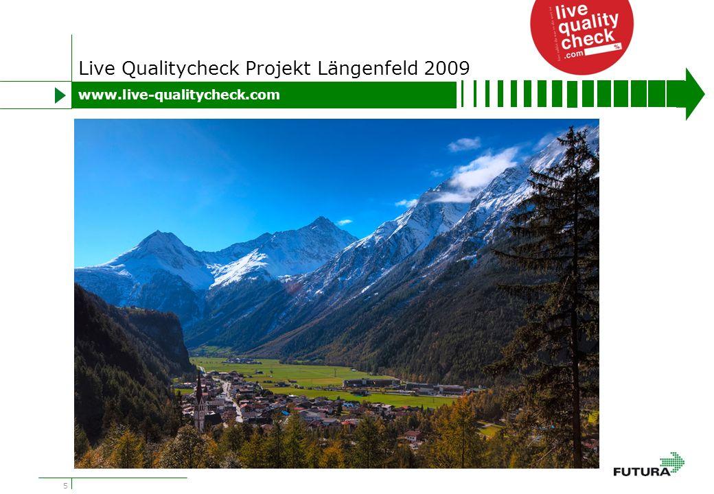 5 Live Qualitycheck Projekt Längenfeld 2009 www.live-qualitycheck.com