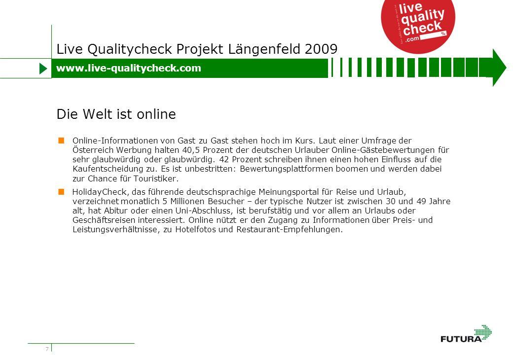 8 Live Qualitycheck Projekt Längenfeld 2009 Bewertungen die bei HolidayCheck eingehen, werden laut Unternehmen vor der Veröffentlichung auf Verunglimpfungen, unsachliche Kritik und manipulative Einträge überprüft, nach 25 Monaten wandern sie automatisch ins Archiv.