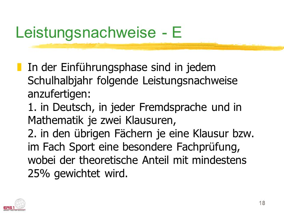 18 Leistungsnachweise - E zIn der Einführungsphase sind in jedem Schulhalbjahr folgende Leistungsnachweise anzufertigen: 1. in Deutsch, in jeder Fremd