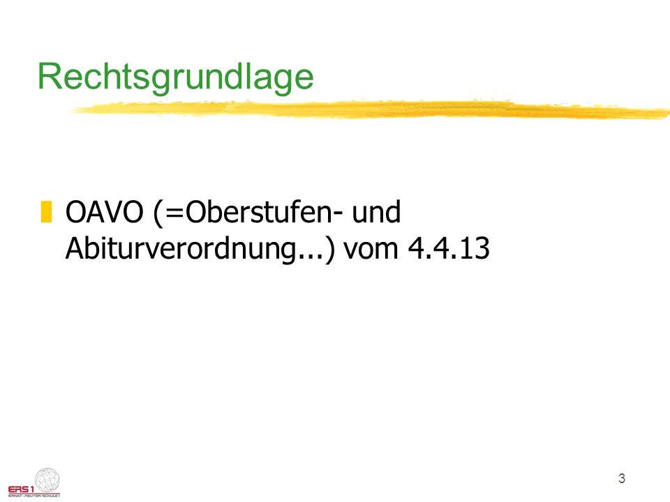 3 Rechtsgrundlage zOAVO (=Oberstufen- und Abiturverordnung...) vom 4.4.13