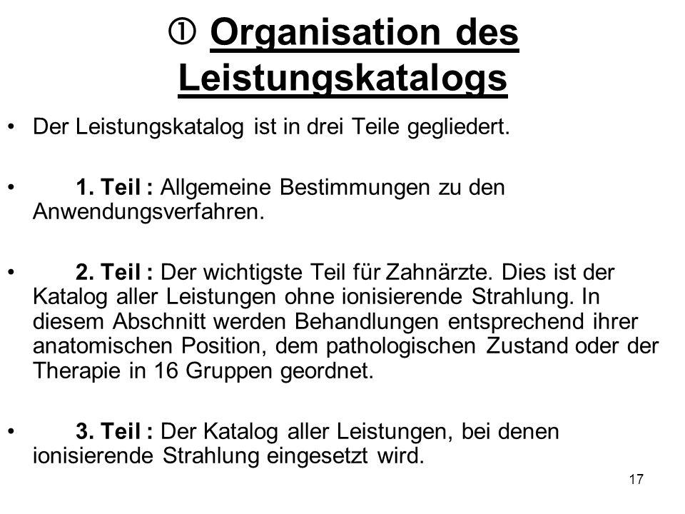 Organisation des Leistungskatalogs Der Leistungskatalog ist in drei Teile gegliedert. 1. Teil : Allgemeine Bestimmungen zu den Anwendungsverfahren. 2.