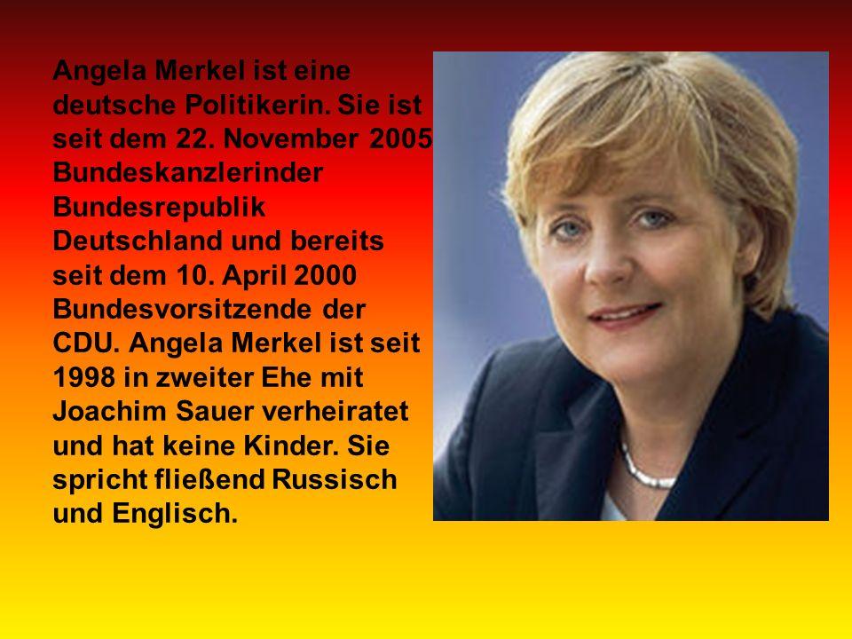 Angela Merkel ist eine deutsche Politikerin. Sie ist seit dem 22.