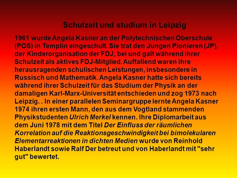 Schulzeit und studium in Leipzig 1961 wurde Angela Kasner an der Polytechnischen Oberschule (POS) in Templin eingeschult.