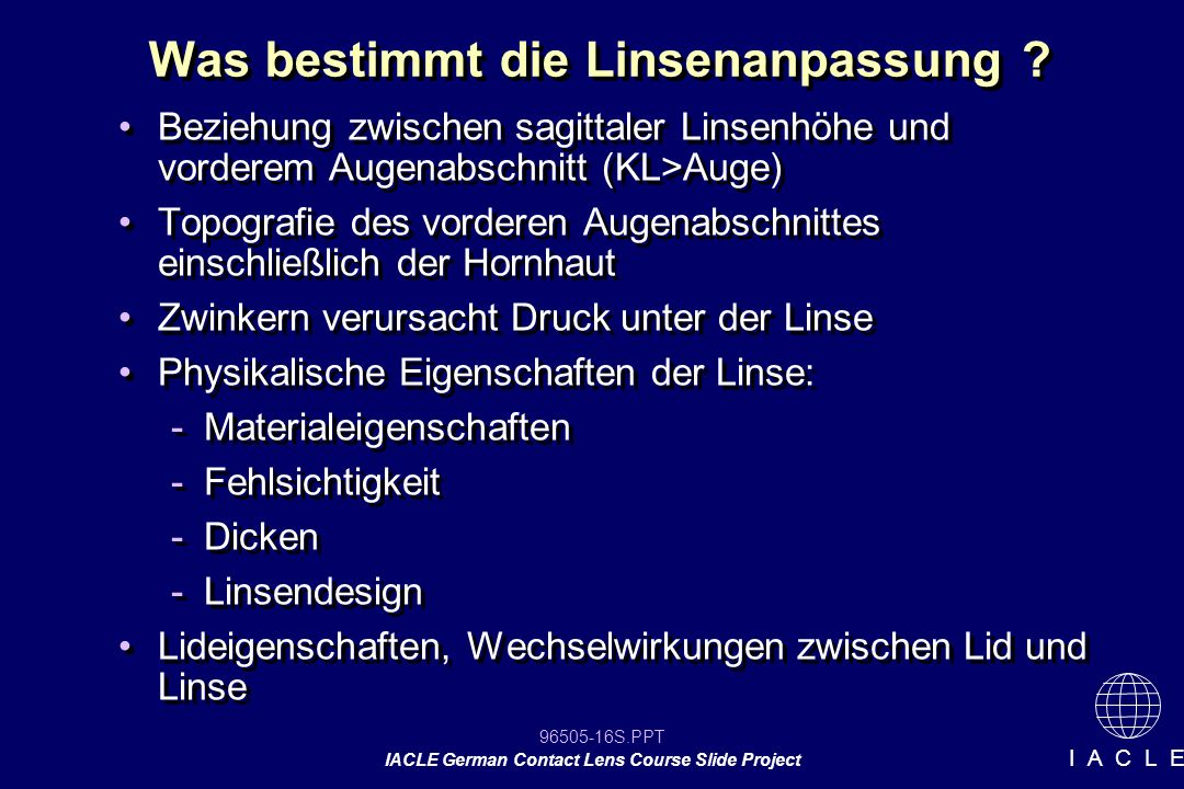 96505-16S.PPT IACLE German Contact Lens Course Slide Project I A C L E Was bestimmt die Linsenanpassung .