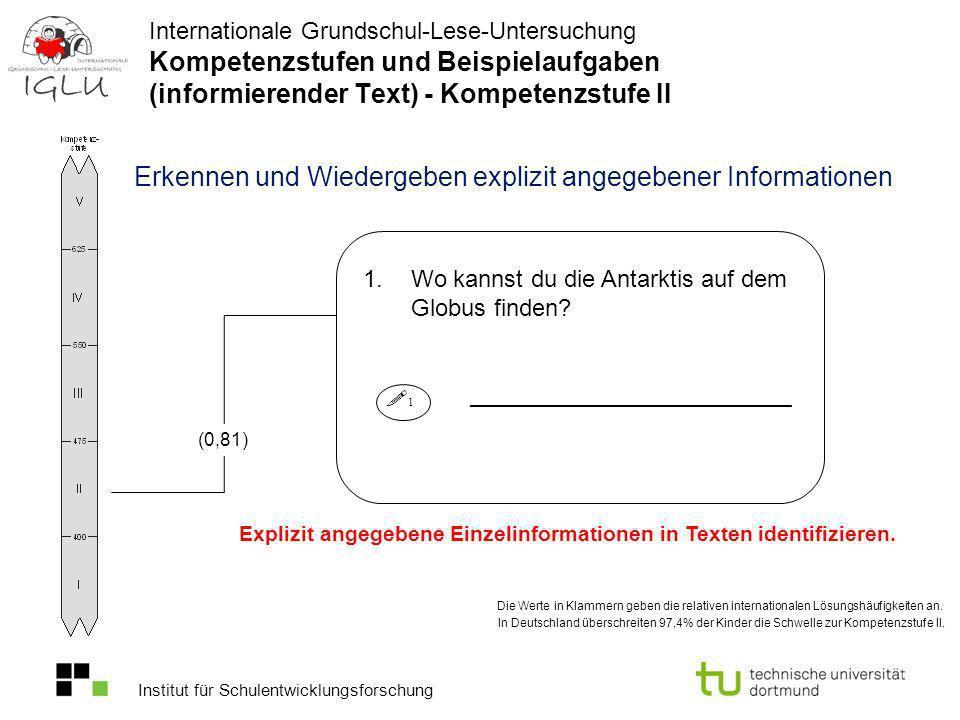Institut für Schulentwicklungsforschung In Deutschland überschreiten 97,4% der Kinder die Schwelle zur Kompetenzstufe II. Die Werte in Klammern geben