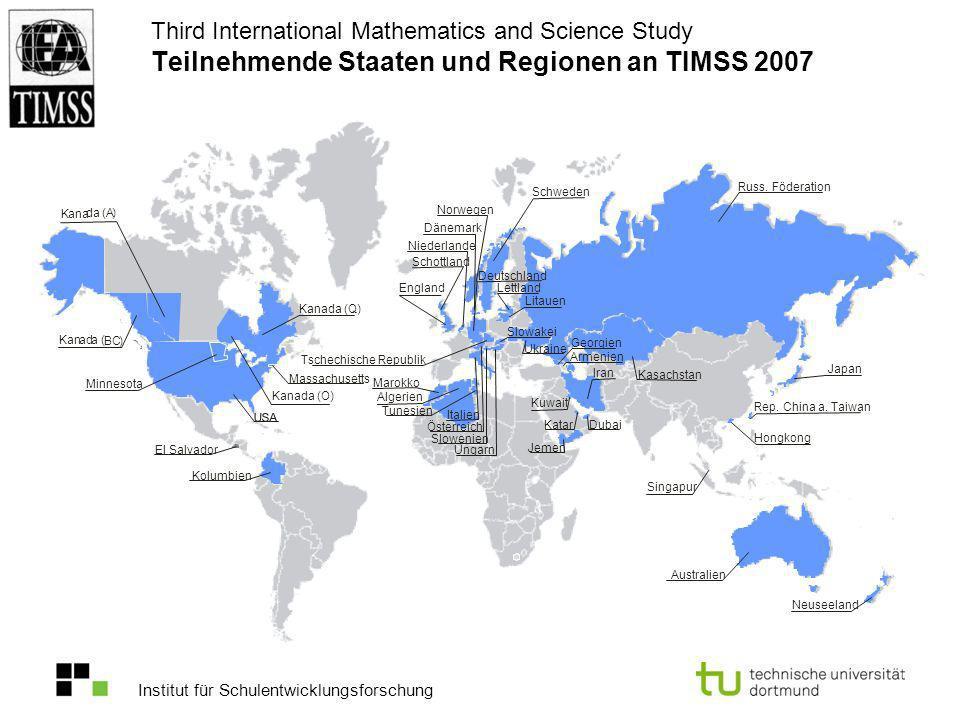 Institut für Schulentwicklungsforschung Third International Mathematics and Science Study Teilnehmende Staaten und Regionen an TIMSS 2007