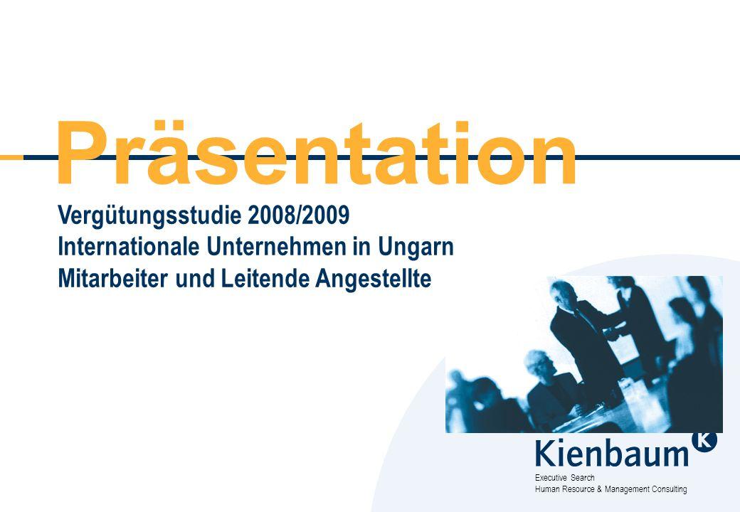 Executive Search Human Resource & Management Consulting Vergütungsstudie 2008/2009 Internationale Unternehmen in Ungarn Mitarbeiter und Leitende Angestellte Präsentation