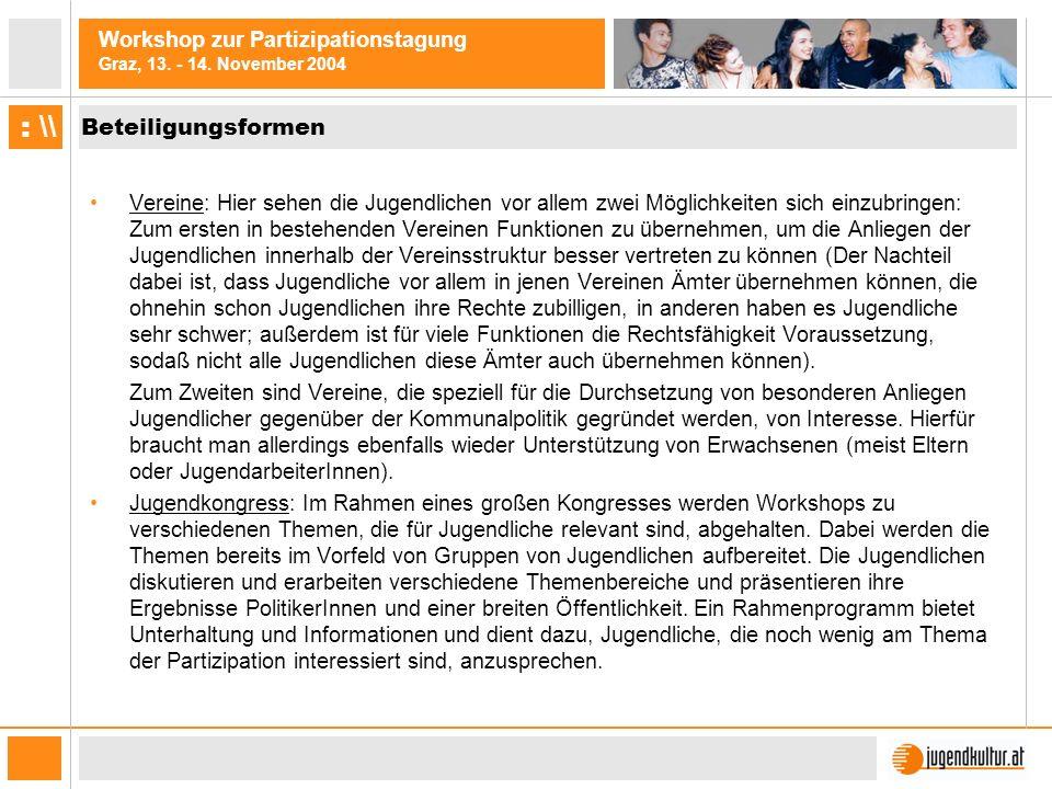 Workshop zur Partizipationstagung Graz, 13. - 14. November 2004 : \\ Beteiligungsformen Vereine: Hier sehen die Jugendlichen vor allem zwei Möglichkei