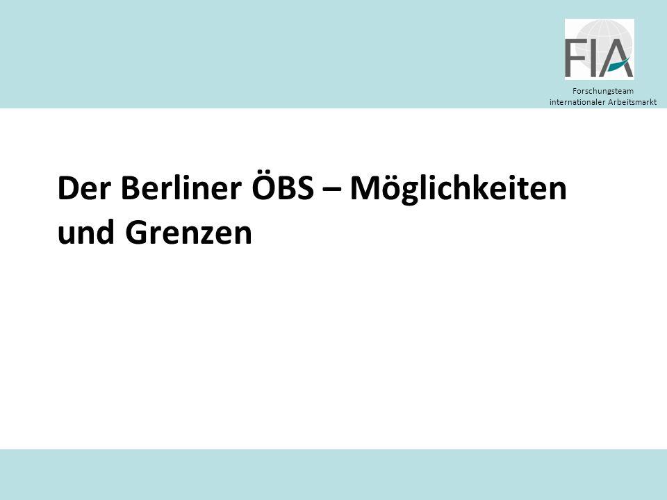 Forschungsteam internationaler Arbeitsmarkt Der Berliner ÖBS – Möglichkeiten und Grenzen