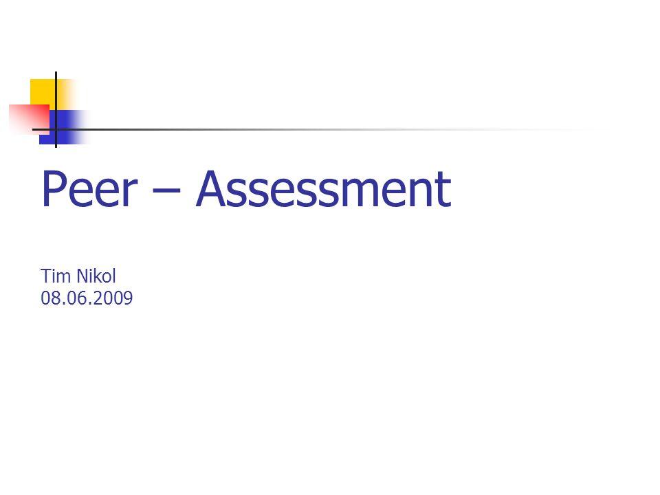 Peer – Assessment Tim Nikol 08.06.2009