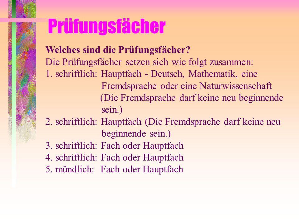 Welches sind die Prüfungsfächer? Die Prüfungsfächer setzen sich wie folgt zusammen: 1. schriftlich: Hauptfach - Deutsch, Mathematik, eine Fremdsprache