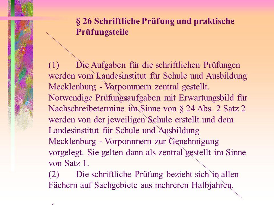 § 26 Schriftliche Prüfung und praktische Prüfungsteile (1)Die Aufgaben für die schriftlichen Prüfungen werden vom Landesinstitut für Schule und Ausbil