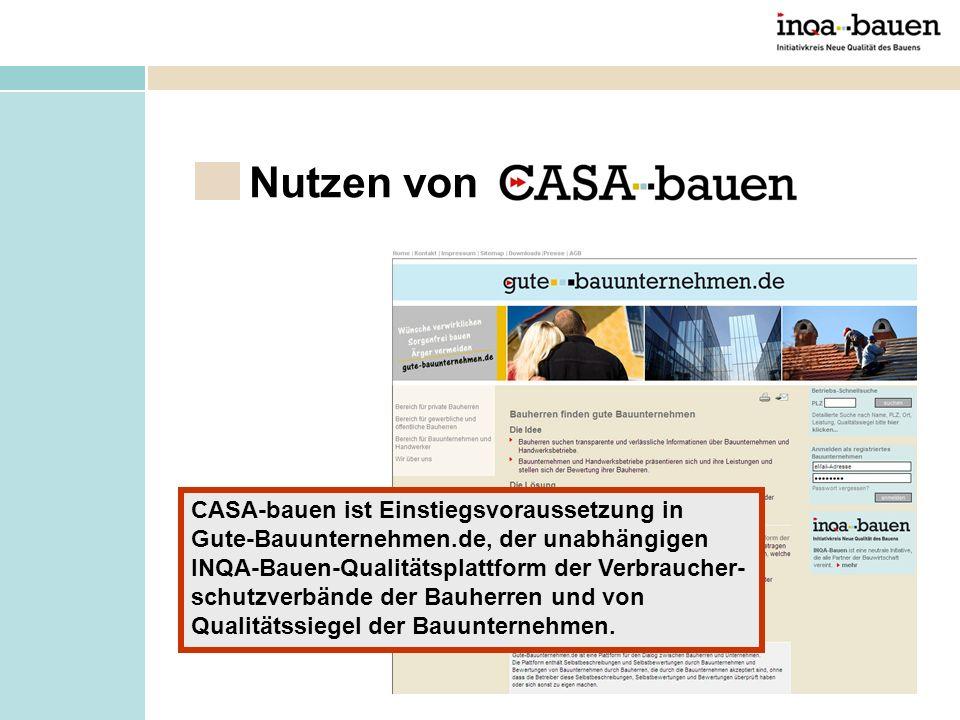 Nutzen von CASA-bauen ist Einstiegsvoraussetzung in Gute-Bauunternehmen.de, der unabhängigen INQA-Bauen-Qualitätsplattform der Verbraucher- schutzverb