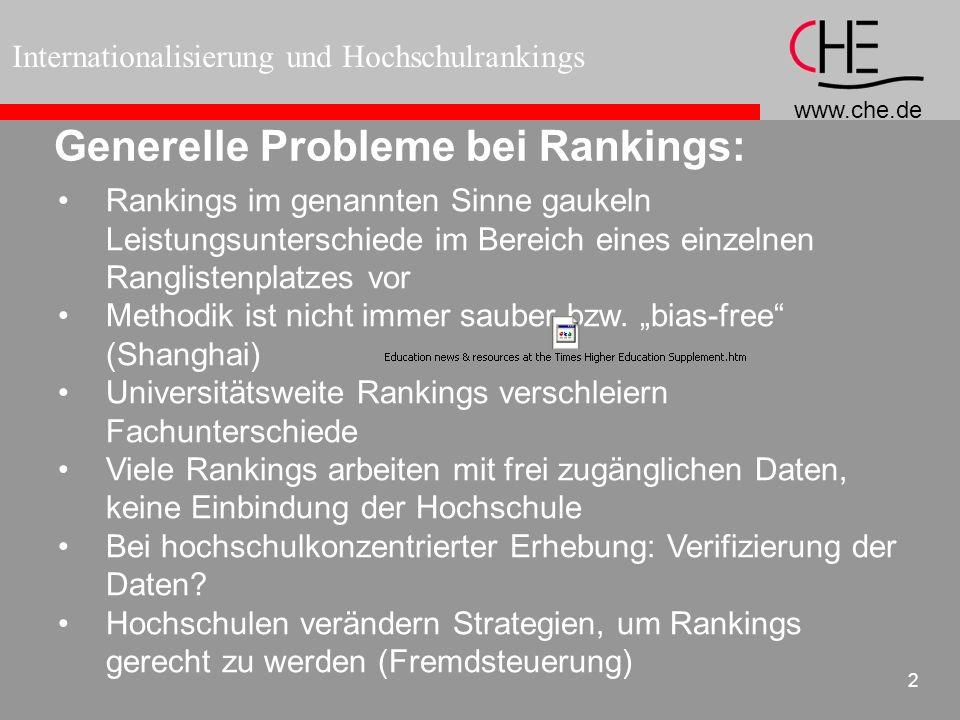 www.che.de Internationalisierung und Hochschulrankings 2 Generelle Probleme bei Rankings: Rankings im genannten Sinne gaukeln Leistungsunterschiede im