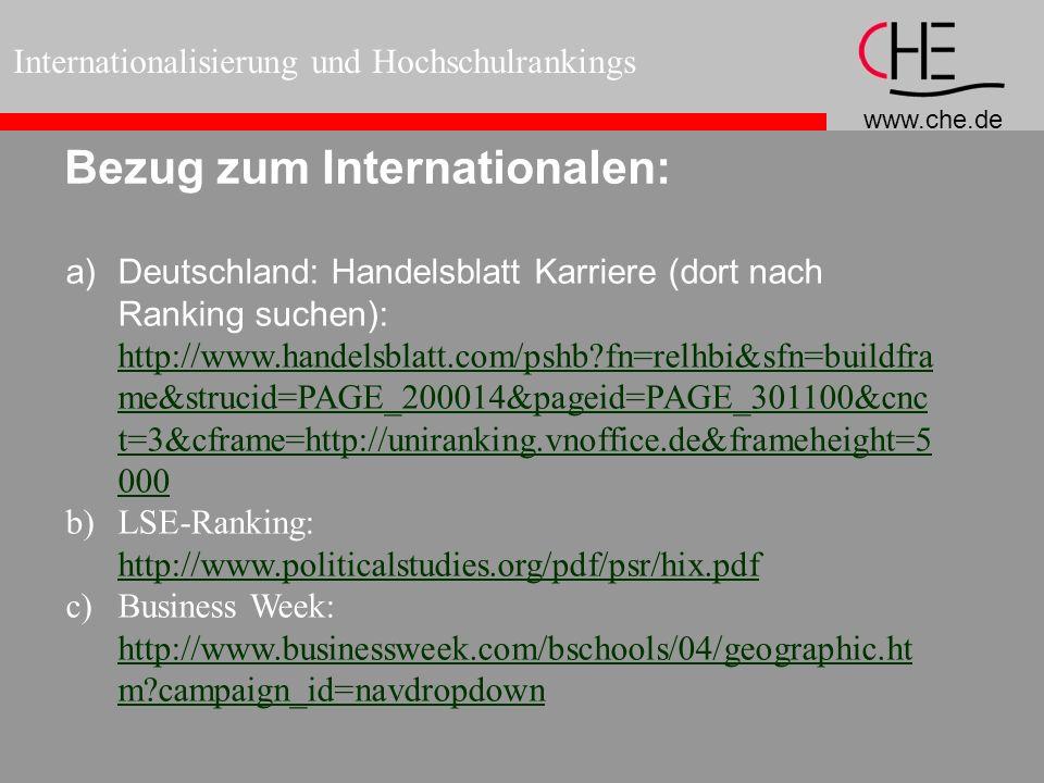 www.che.de Internationalisierung und Hochschulrankings Bezug zum Internationalen: a)Deutschland: Handelsblatt Karriere (dort nach Ranking suchen): htt