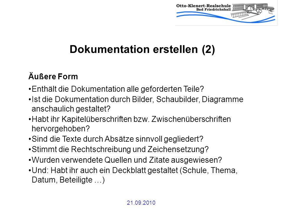 21.09.2010 Dokumentation erstellen (2) Äußere Form Enthält die Dokumentation alle geforderten Teile? Ist die Dokumentation durch Bilder, Schaubilder,
