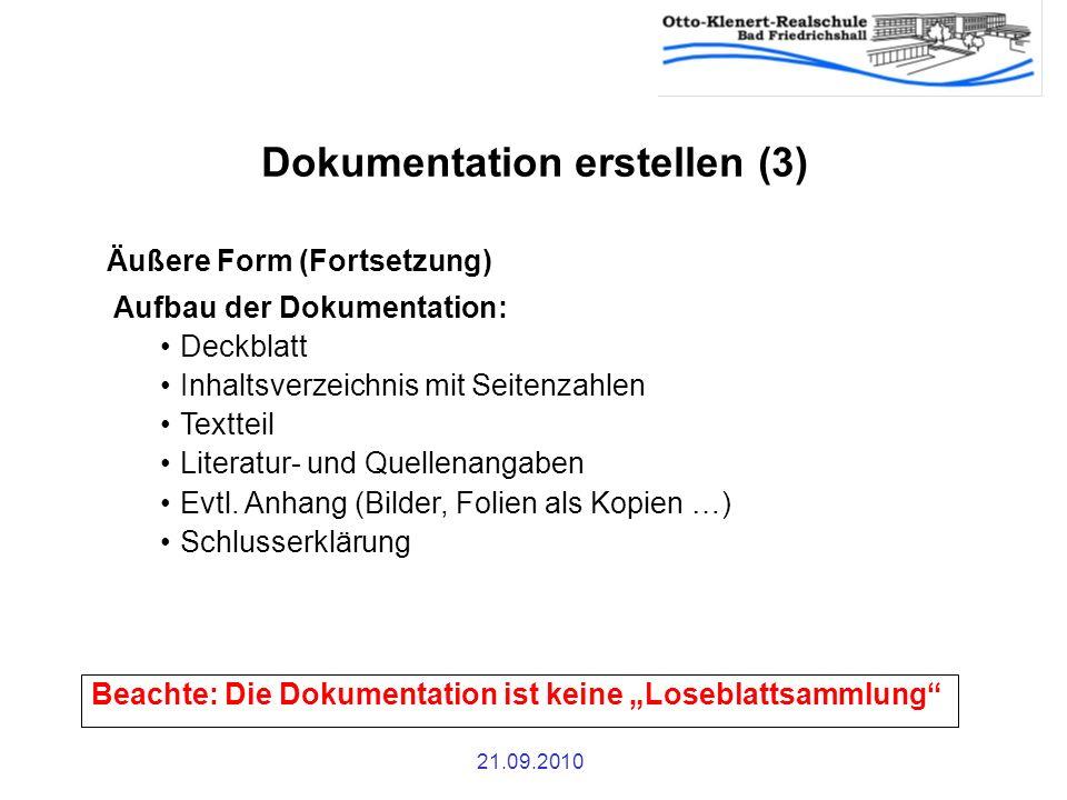 21.09.2010 Dokumentation erstellen (3) Beachte: Die Dokumentation ist keine Loseblattsammlung Äußere Form (Fortsetzung) Aufbau der Dokumentation: Deck