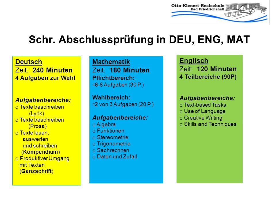 Schr. Abschlussprüfung in DEU, ENG, MAT Deutsch Zeit: 240 Minuten 4 Aufgaben zur Wahl Aufgabenbereiche: o o Texte beschreiben (Lyrik) o o Texte beschr