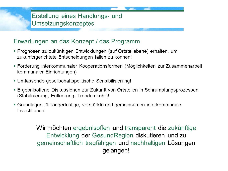 Erwartungen an das Konzept / das Programm Prognosen zu zukünftigen Entwicklungen (auf Ortsteilebene) erhalten, um zukunftsgerichtete Entscheidungen fä