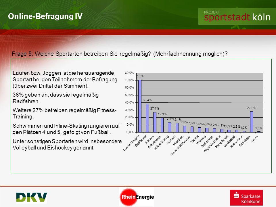 Online-Befragung IV Frage 5: Welche Sportarten betreiben Sie regelmäßig? (Mehrfachnennung möglich)? Laufen bzw. Joggen ist die herausragende Sportart