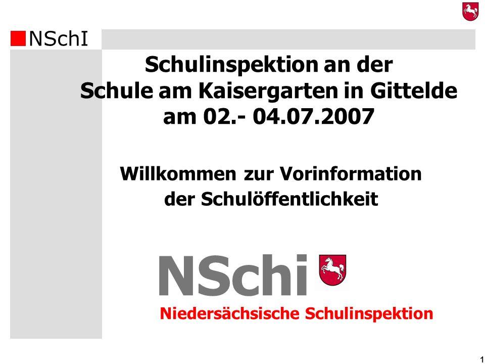 NSchI 1 NSchi Schulinspektion an der Schule am Kaisergarten in Gittelde am 02.- 04.07.2007 Niedersächsische Schulinspektion Willkommen zur Vorinformat