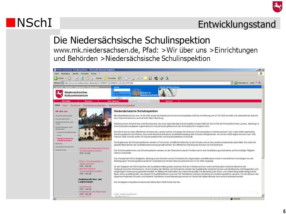 NSchI 5 Die Niedersächsische Schulinspektion www.mk.niedersachsen.de, Pfad: >Wir über uns >Einrichtungen und Behörden >Niedersächsische Schulinspektio