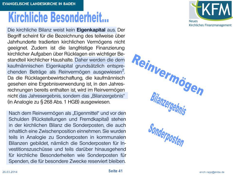 Rubrik / Übergeordnetes Thema Projekt Erweiterte Betriebskameralistik Seite 41 erich.rapp@ekiba.de Rubrik / Übergeordnetes Thema EVANGELISCHE LANDESKIRCHE IN BADEN Seite 41 erich.rapp@ekiba.de 26.03.2014