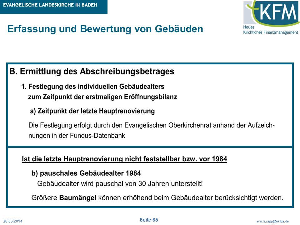 Rubrik / Übergeordnetes Thema Projekt Erweiterte Betriebskameralistik Seite 85 erich.rapp@ekiba.de Rubrik / Übergeordnetes Thema EVANGELISCHE LANDESKI