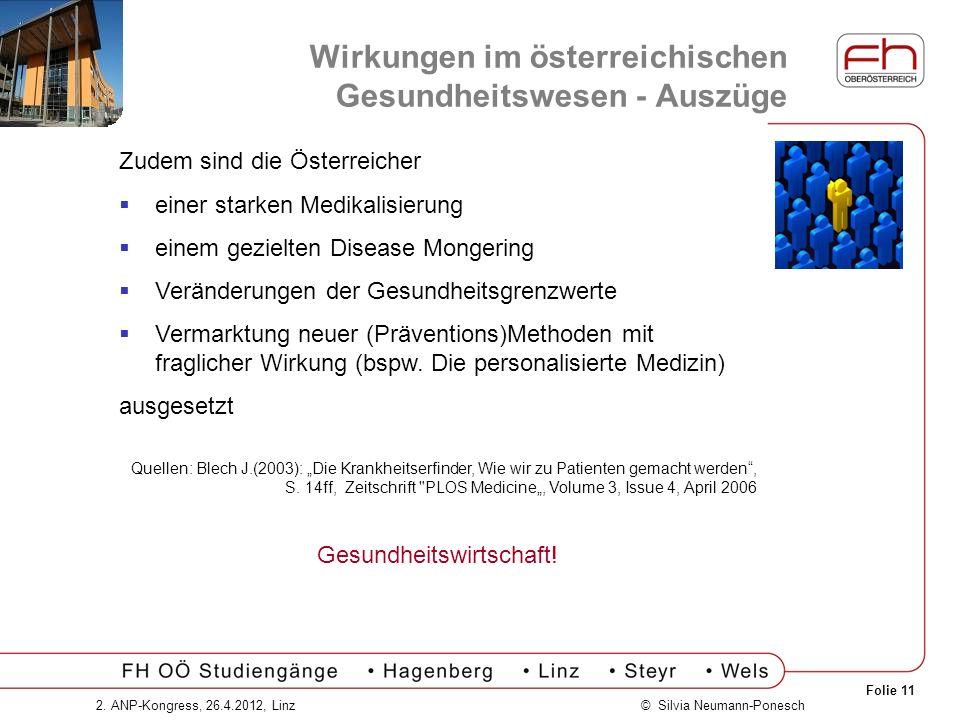 Folie 11 © Silvia Neumann-Ponesch2. ANP-Kongress, 26.4.2012, Linz Wirkungen im österreichischen Gesundheitswesen - Auszüge Zudem sind die Österreicher