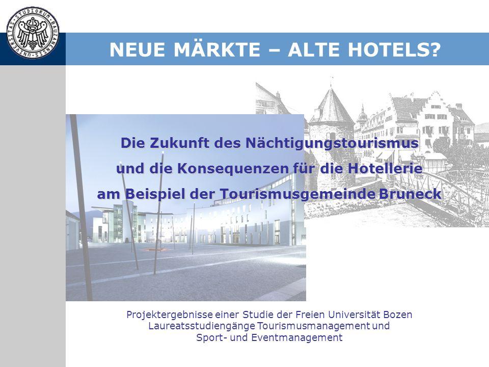 NEUE MÄRKTE – ALTE HOTELS? Die Zukunft des Nächtigungstourismus und die Konsequenzen für die Hotellerie am Beispiel der Tourismusgemeinde Bruneck Proj