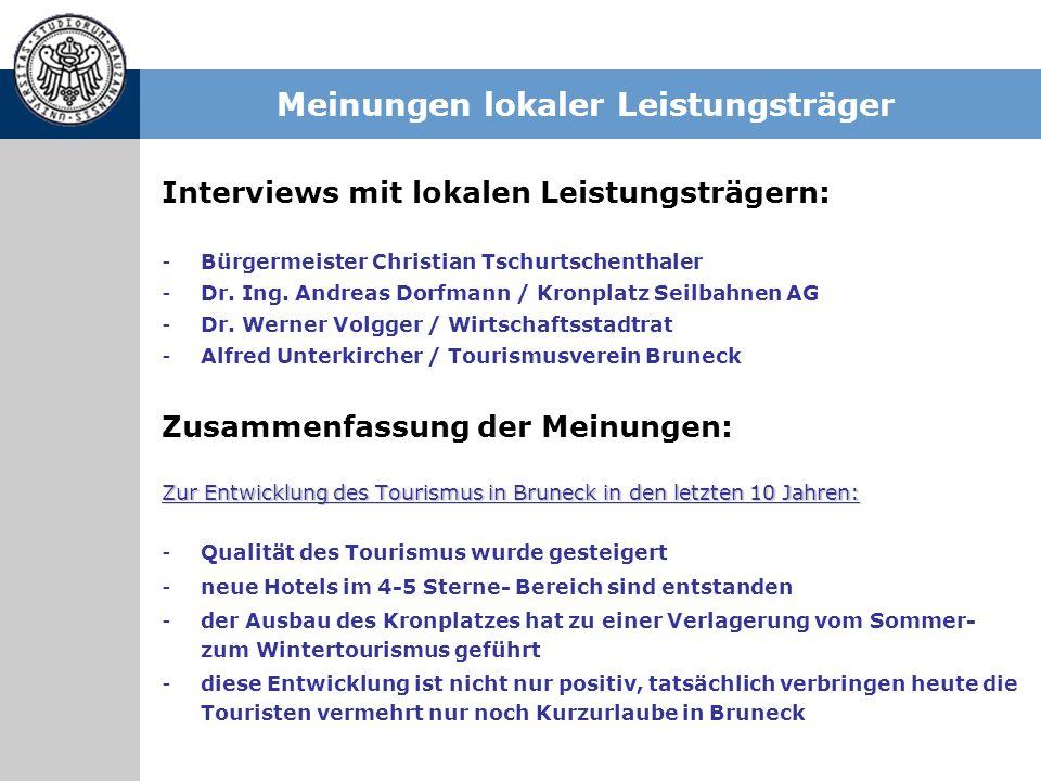 Meinungen lokaler Leistungsträger Interviews mit lokalen Leistungsträgern: -Bürgermeister Christian Tschurtschenthaler -Dr. Ing. Andreas Dorfmann / Kr