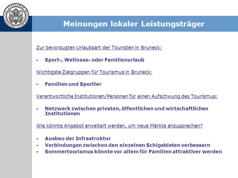 Meinungen lokaler Leistungsträger Zur bevorzugten Urlaubsart der Touristen in Bruneck: - Sport-, Wellness- oder Familienurlaub Wichtigste Zielgruppen