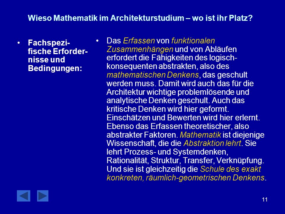 11 Wieso Mathematik im Architekturstudium – wo ist ihr Platz? Fachspezi- fische Erforder- nisse und Bedingungen: Das Erfassen von funktionalen Zusamme